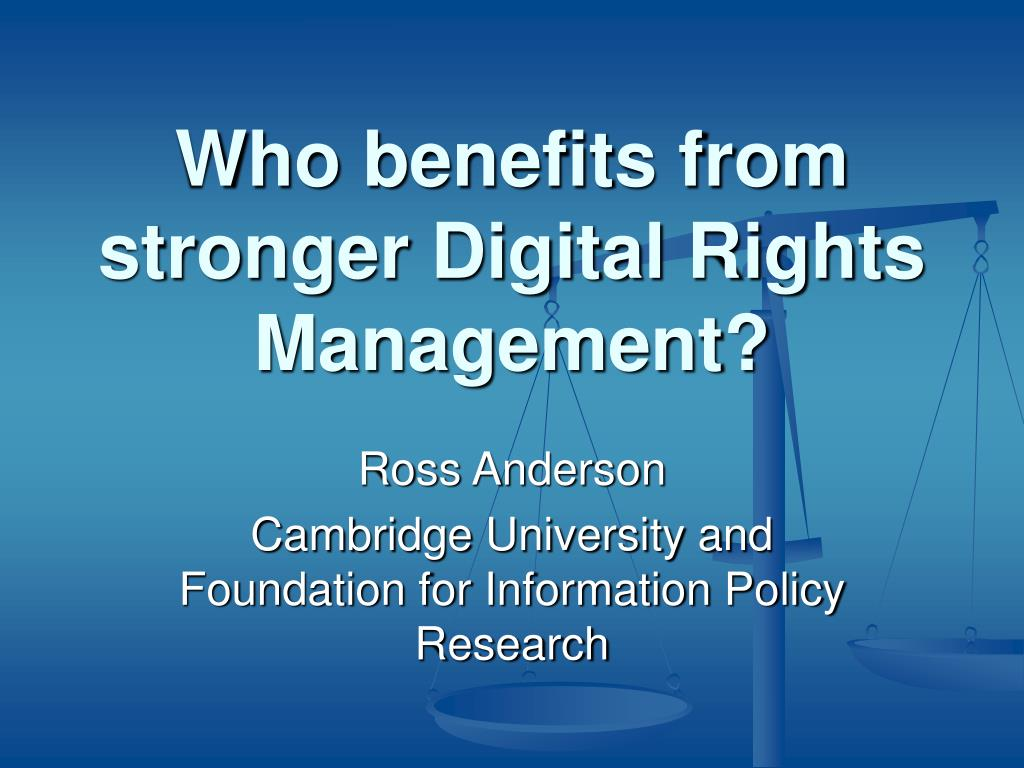 who benefits from stronger digital rights management l.