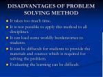disadvantages of problem solving method