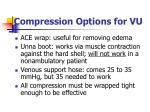 compression options for vu