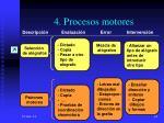 4 procesos motores