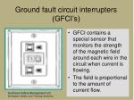 ground fault circuit interrupters gfci s