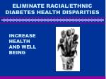 eliminate racial ethnic diabetes health disparities