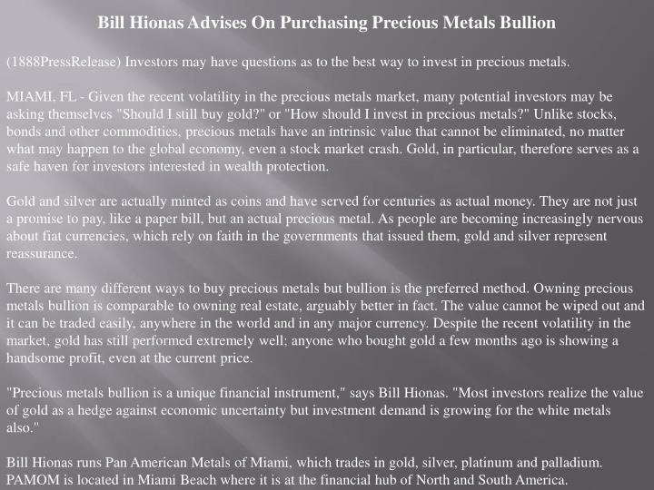 (1888PressRelease) Investors may have questions as to the best way to invest in precious metals.