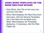 using word templates or the word web page wizard