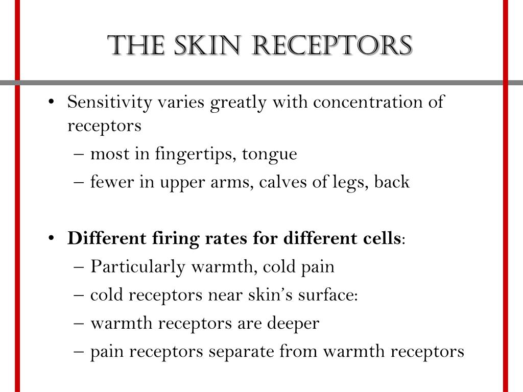 Sensitivity varies greatly with concentration of receptors