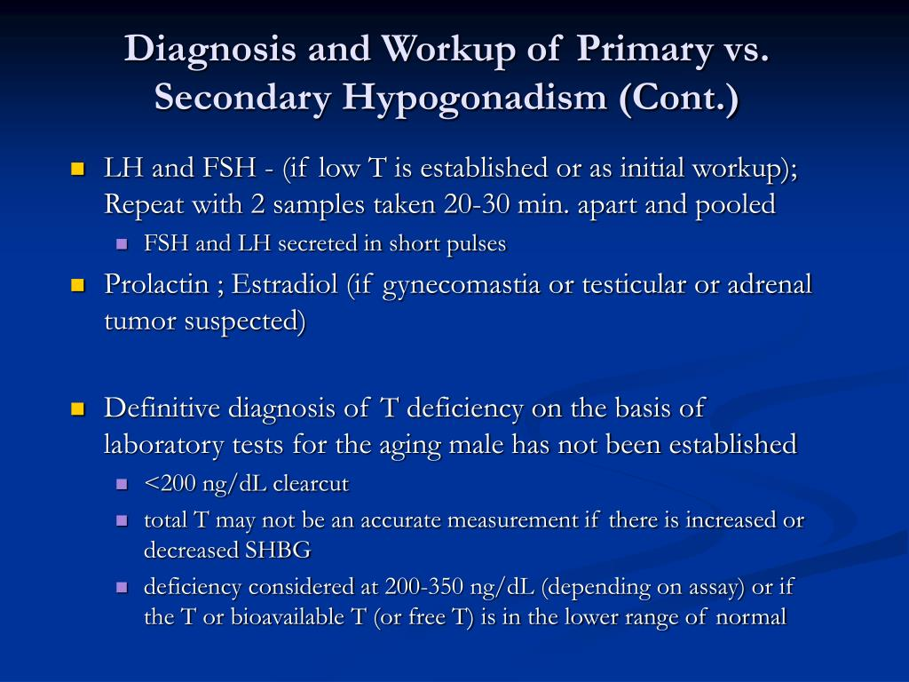 Diagnosis and Workup of Primary vs. Secondary Hypogonadism (Cont.)