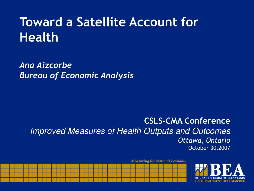 toward a satellite account for health ana aizcorbe bureau of economic analysis l.