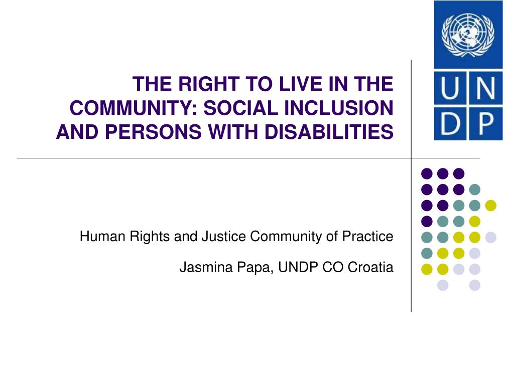 the right to live in the community social inclusion and persons with disabilities l.