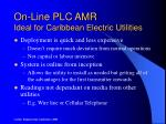 on line plc amr ideal for caribbean electric utilities