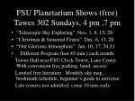 fsu planetarium shows free tawes 302 sundays 4 pm 7 pm