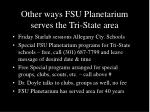 other ways fsu planetarium serves the tri state area