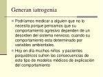 generan iatrogenia