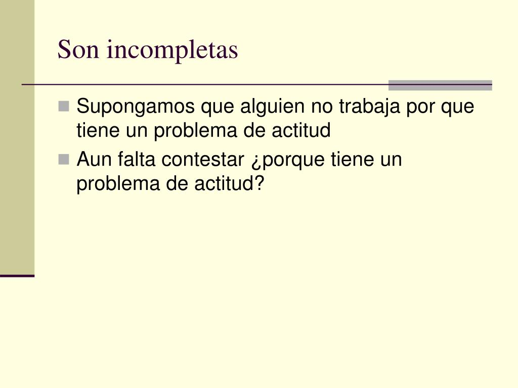 Son incompletas