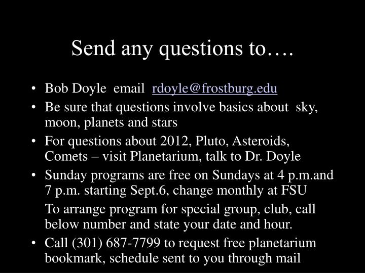 Send any questions to….