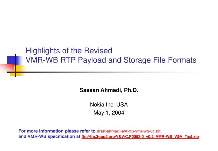 Highlights of the revised vmr wb rtp payload and storage file formats