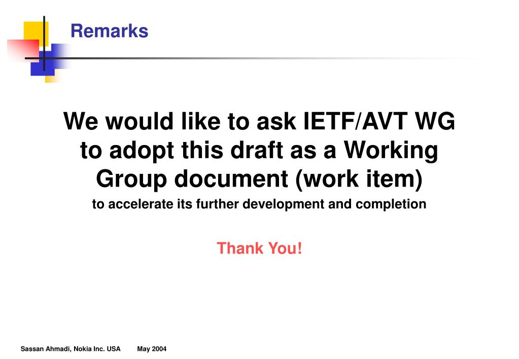 We would like to ask IETF/AVT WG to adopt this draft as a Working Group document (work item)