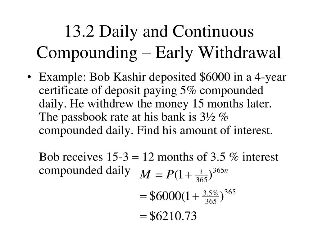13.2 Daily and Continuous Compounding – Early Withdrawal