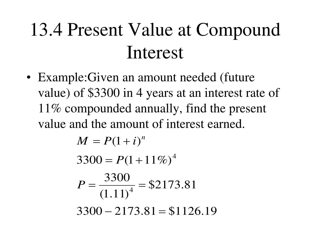 13.4 Present Value at Compound Interest