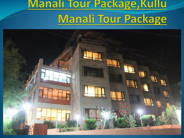 manali tour package kullu manali tour package n.