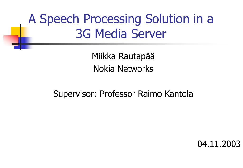 a speech processing solution in a 3g media server l.