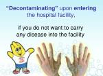 decontaminating upon entering the hospital facility