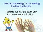 decontaminating upon leaving the hospital facility