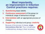 most importantly an improvement in infection control practices requires