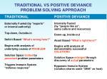 traditional vs positive deviance problem solving approach