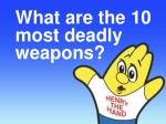 what are the 10 most deadly weapons