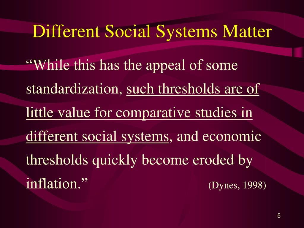 Different Social Systems Matter