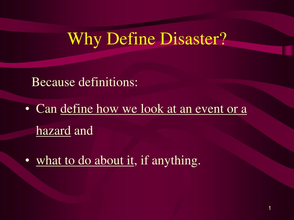 Why Define Disaster?