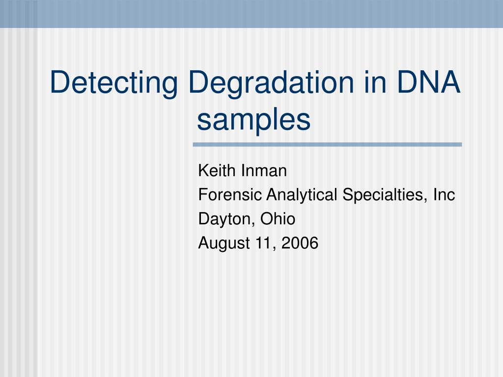 detecting degradation in dna samples l.