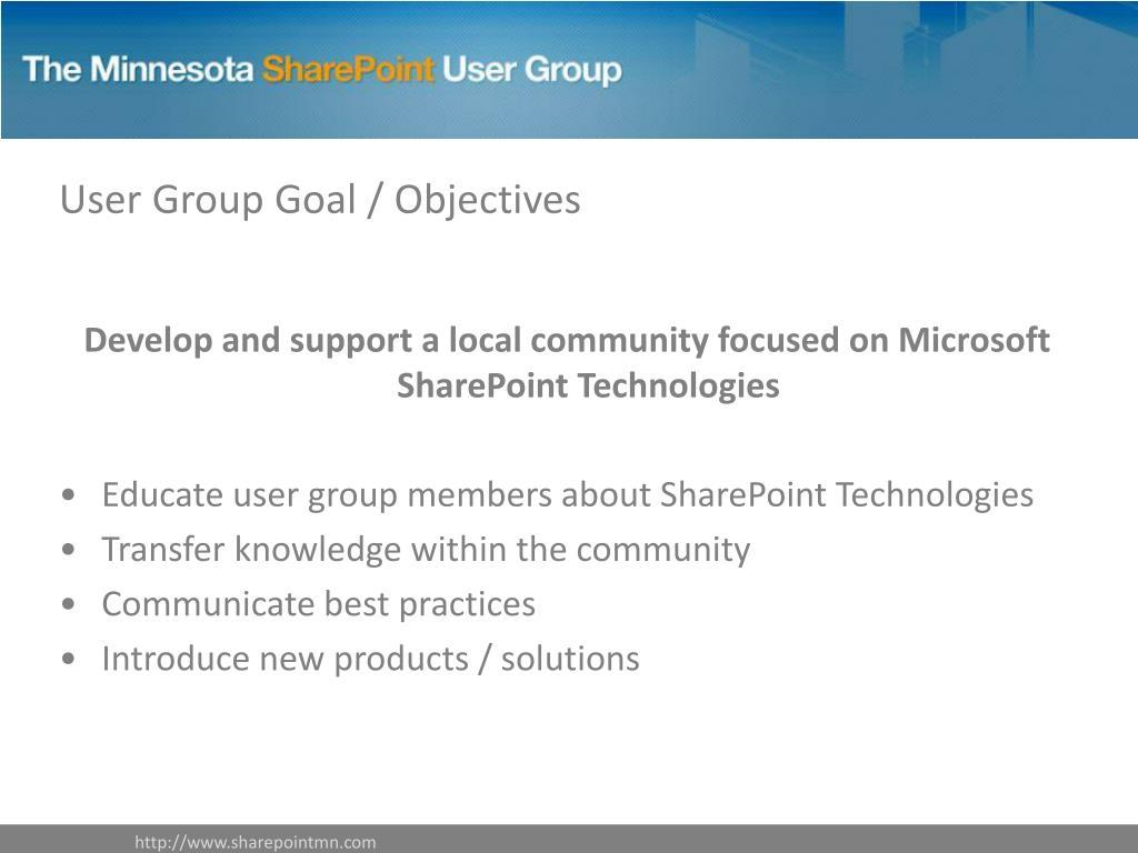 User Group Goal / Objectives