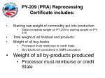 py 209 pra reprocessing certificate includes22