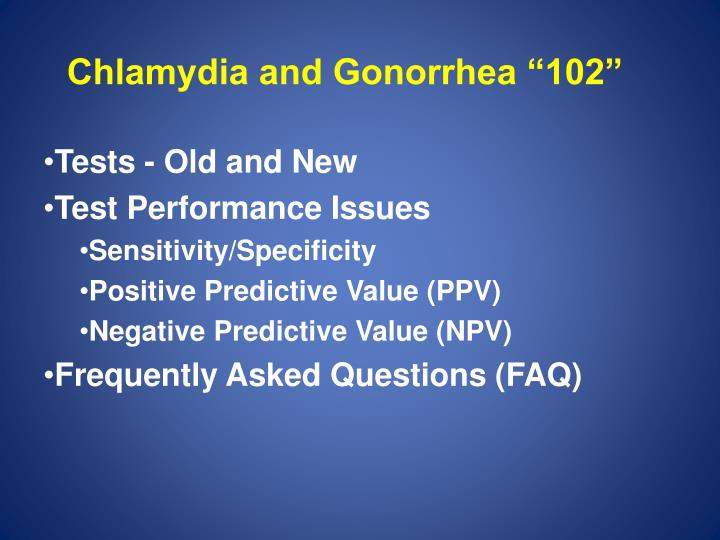 Chlamydia and gonorrhea 102