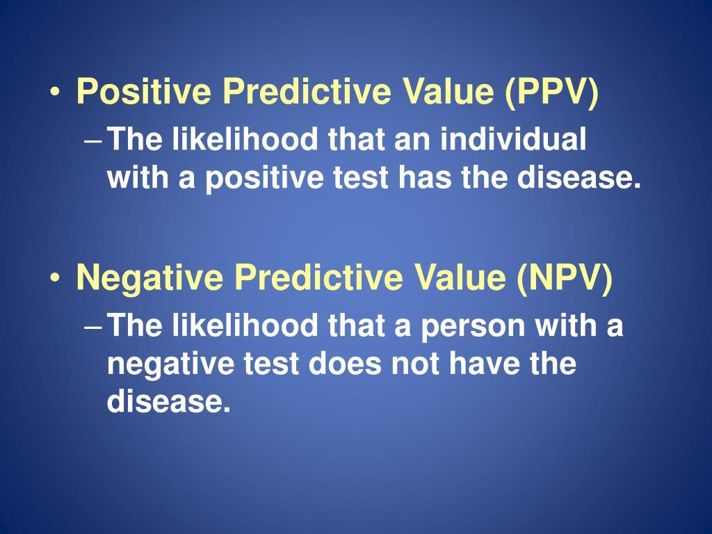 Positive Predictive Value (PPV)