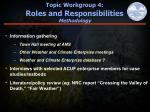 topic workgroup 4 roles and responsibilities methodology