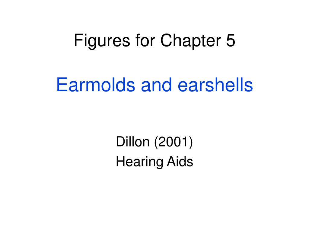 figures for chapter 5 earmolds and earshells l.