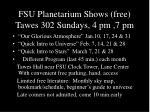 fsu planetarium shows free tawes 302 sundays 4 pm 7 pm