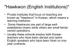 hawkwon english institutions
