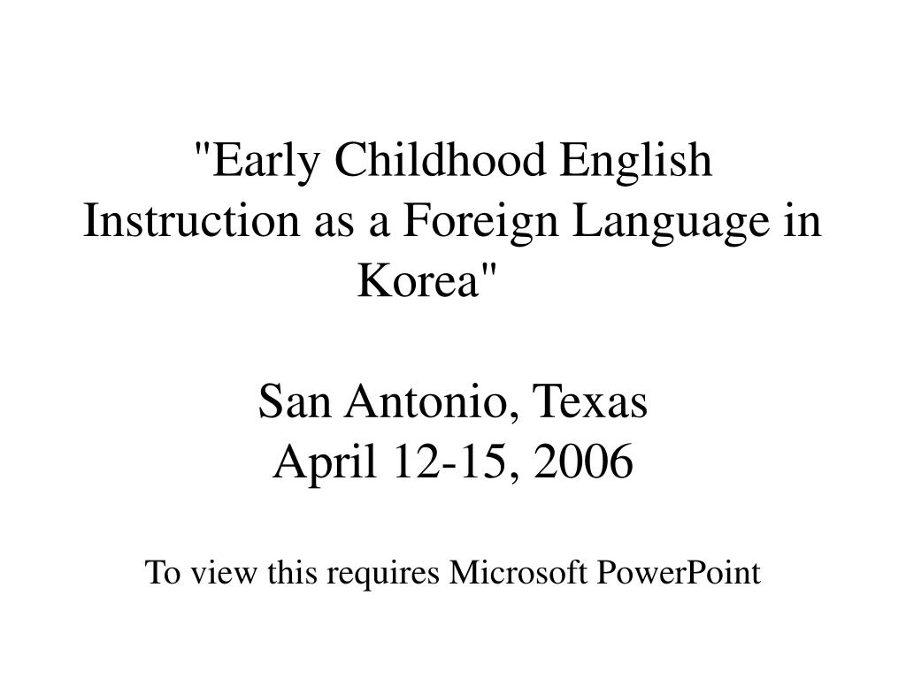 """Early Childhood English Instruction as a Foreign Language in Korea"""