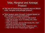 total marginal and average product