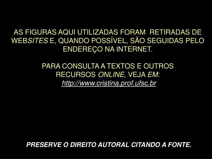 AS FIGURAS AQUI UTILIZADAS FORAM  RETIRADAS DE WEB