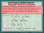 low frequency amplifier response voltage gain roll off at low frequency