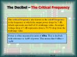 the decibel the critical frequency
