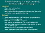 fundamental changes in physical activity inevitable and optional changes