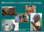 malnutrition a continuing outrage