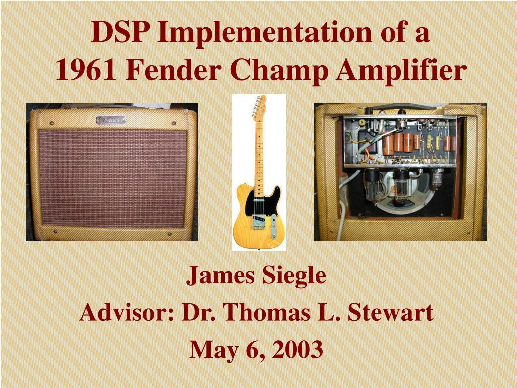 dsp implementation of a 1961 fender champ amplifier l.