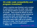 on order code compatibility and program investment