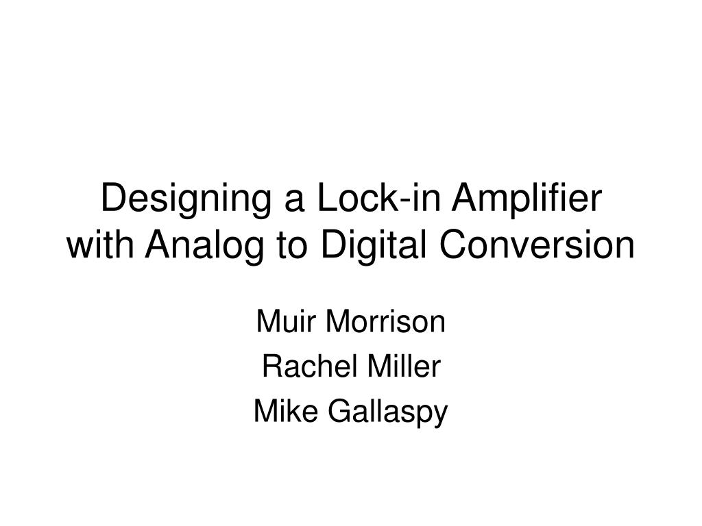 designing a lock in amplifier with analog to digital conversion l.